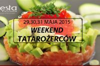 29,30,31 maja WEEKEND TATAROŻERCÓW w Festa in tavola.